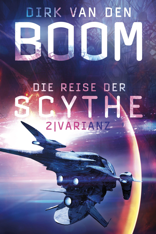 van_den_boom_dirk_die_reise_der_scythe_varianz_phantastik-autoren-netzwerk.jpg