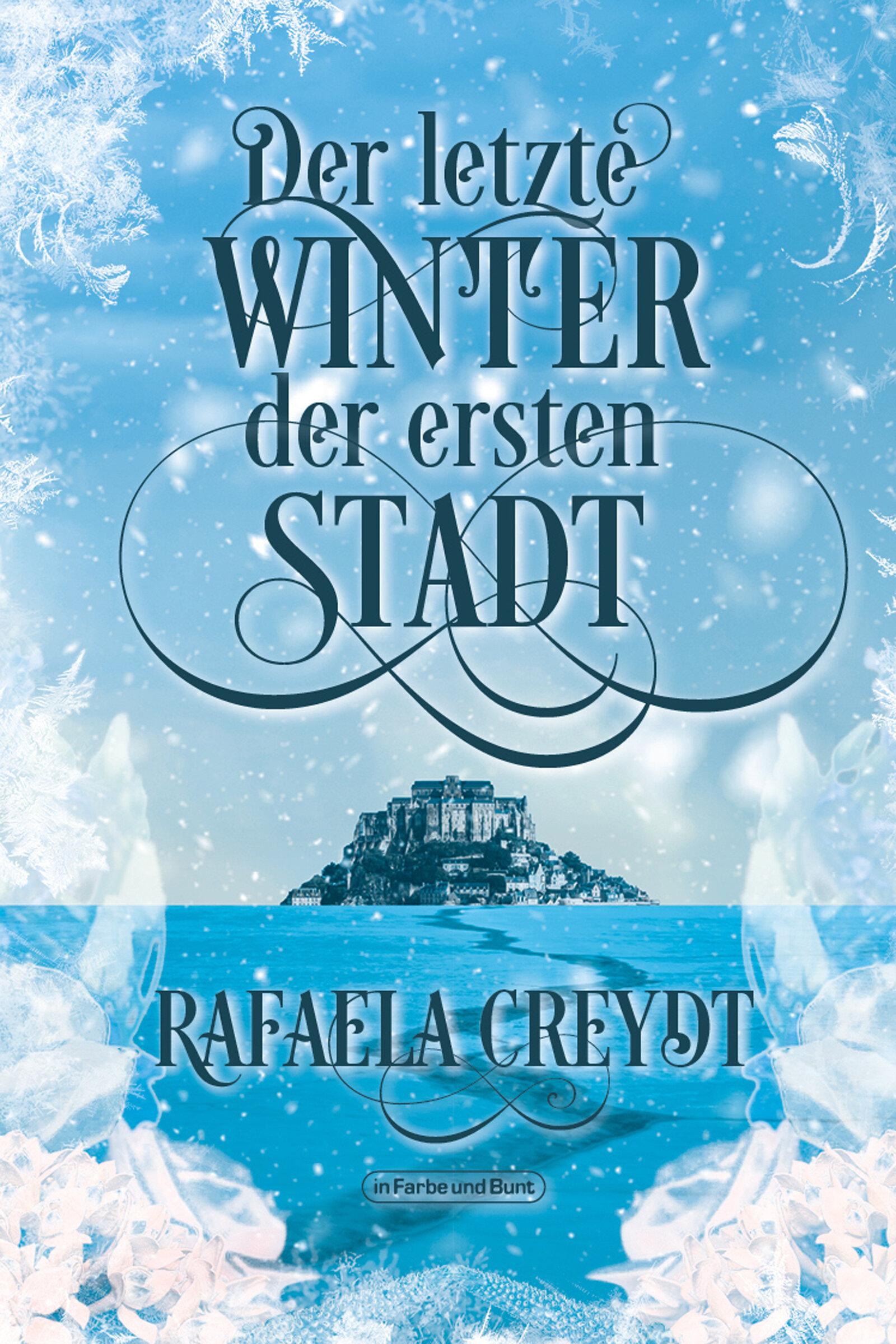 Creydt_Rafaela_Der_letzte_Winter_der_ersten_Stadt__phantastik-autoren-netzwerk.jpg