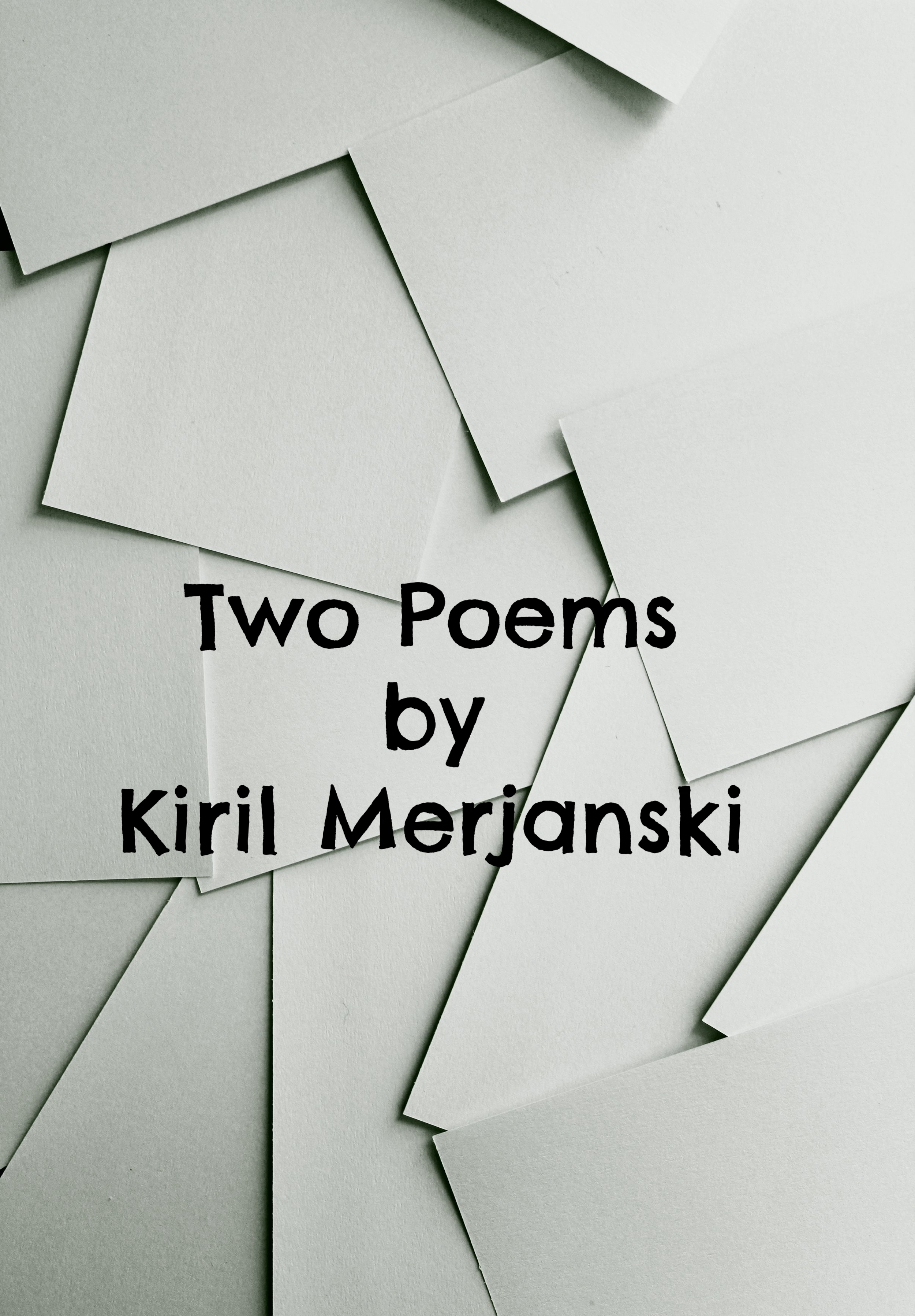Two Poems by Kiril Merjanski