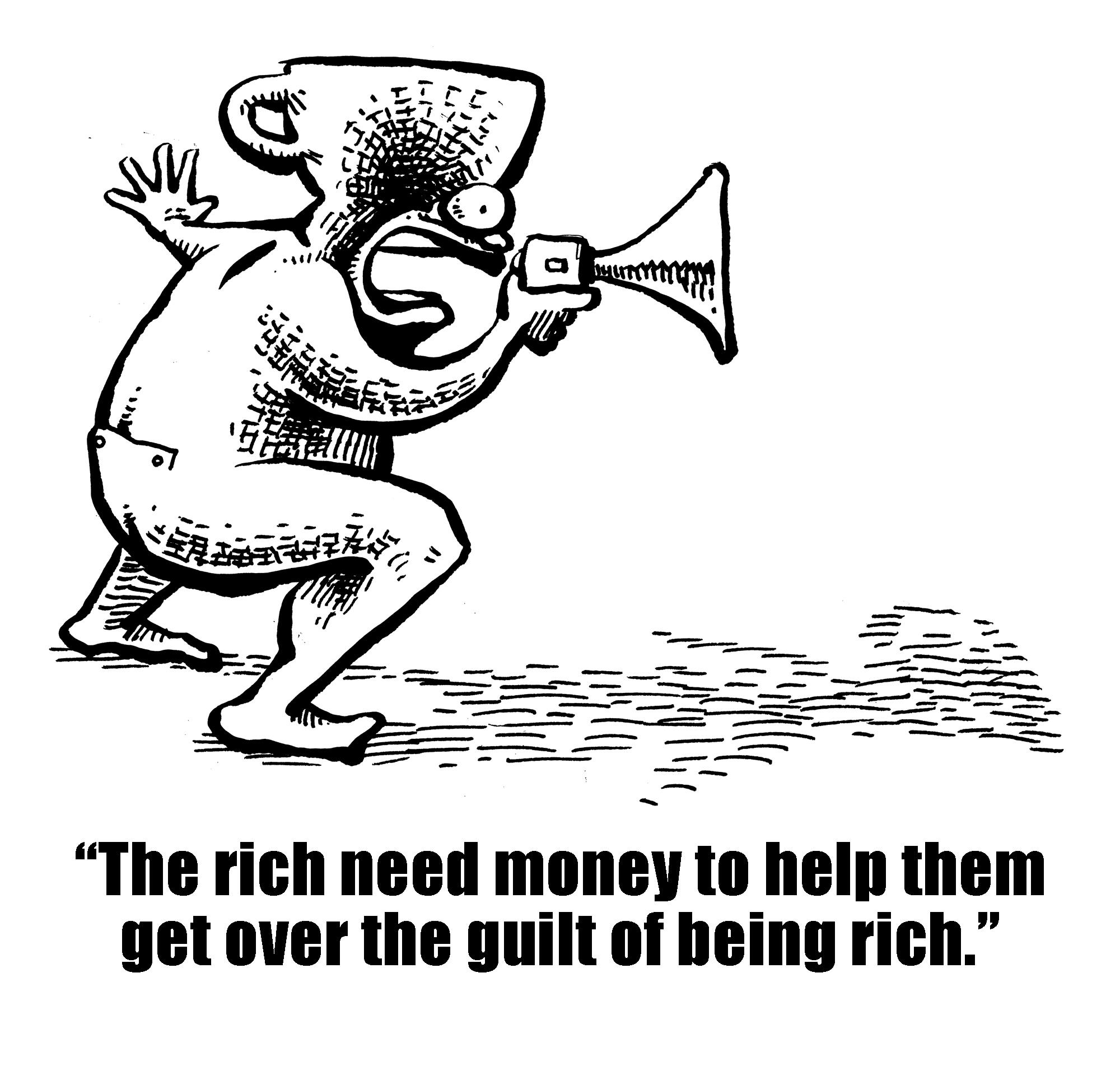Rich People Need Money
