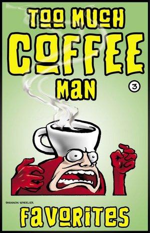 https://www.comixology.com/Too-Much-Coffee-Man-Favorites-3/digital-comic/44770?ref=Y29taWMvdmlldy9kZXNrdG9wL3NsaWRlckxpc3Qvc2VyaWVz