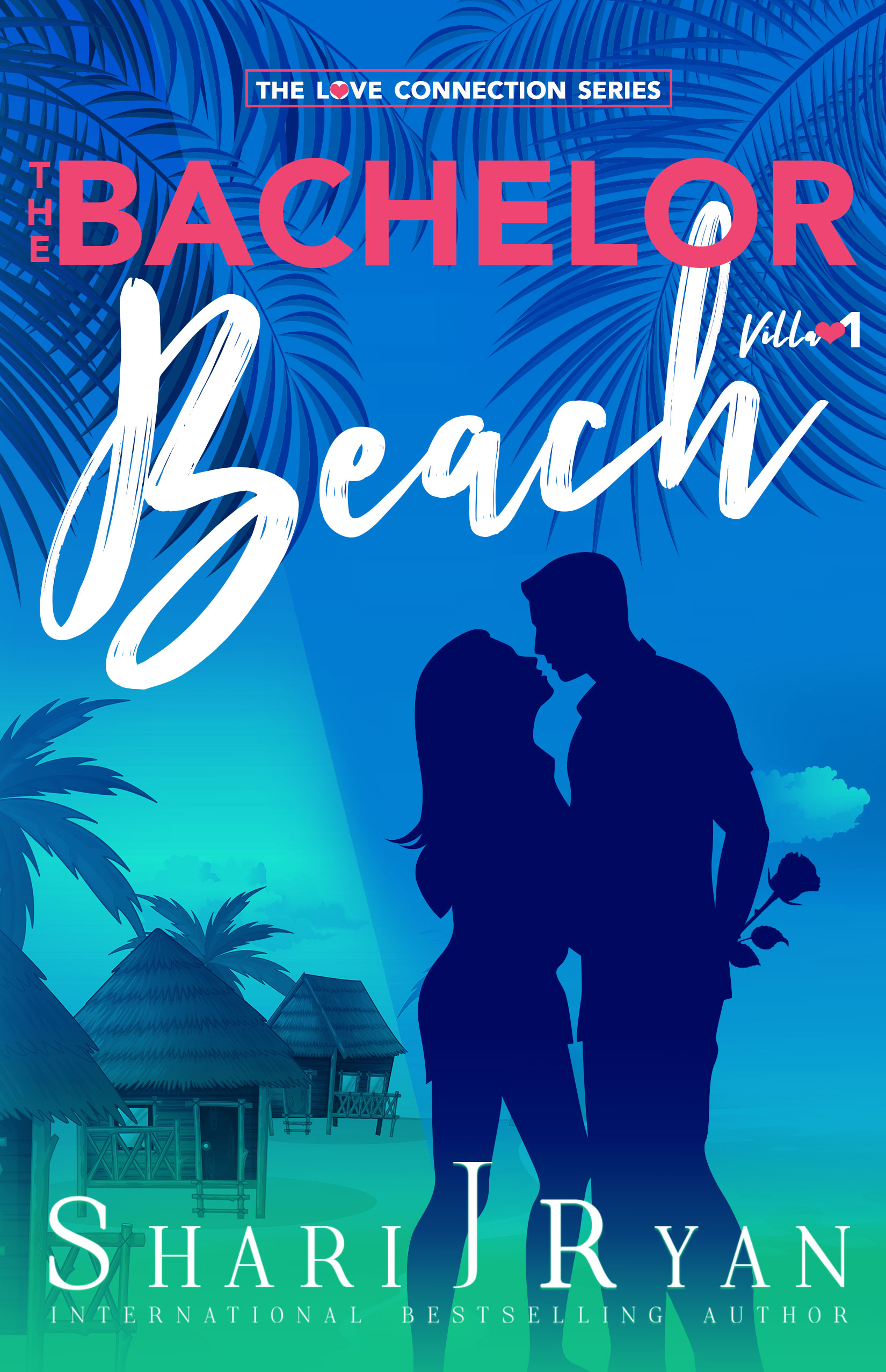 The Bachelor Beach - The Love Connection Series - Romantic ComedyCOMING JULY 15th! PREORDER NOW!