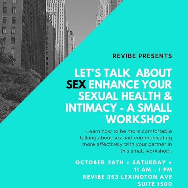 Don't miss this opportunity to discover, learn and practice communication skills on sex with Dr. Heather Stevenson! Saturday 10/26, 11-1. More info at  www.revibenyc.com/events