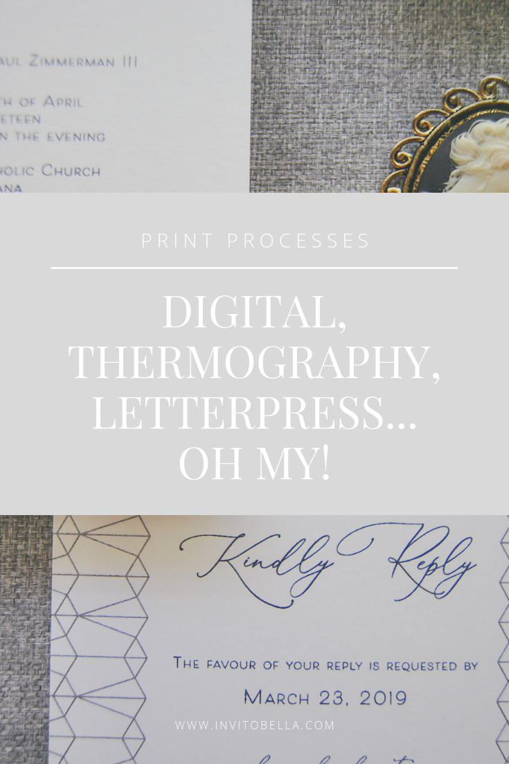 Print Processes: Digital, Thermography, Letterpress...oh my!