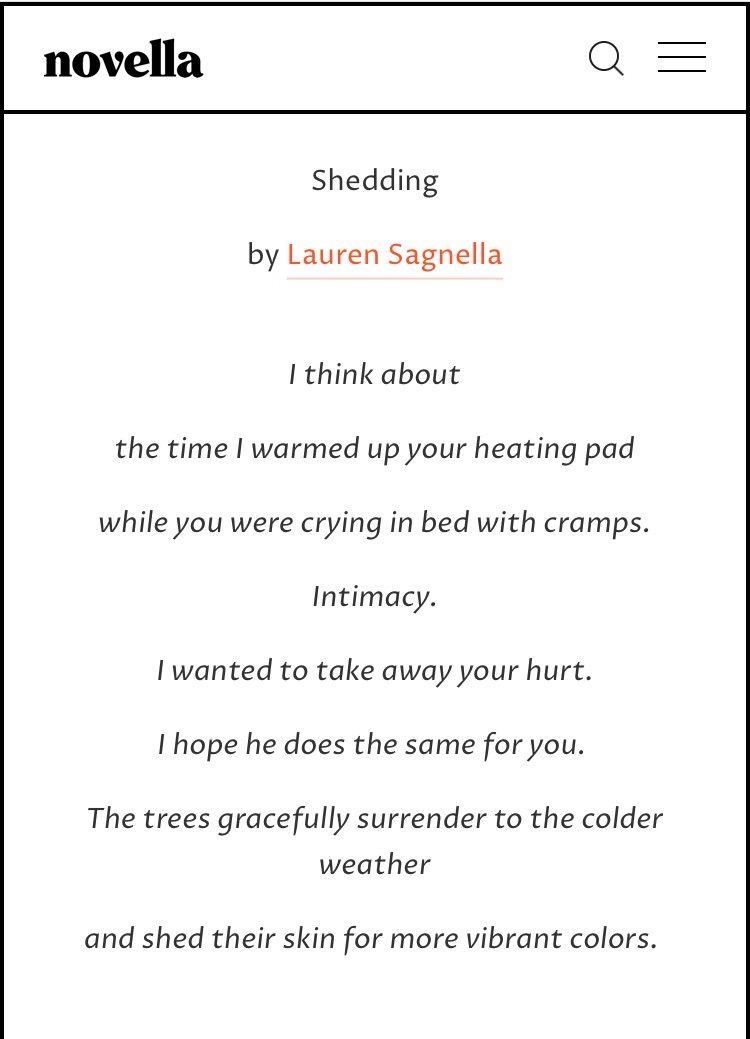 In December 2018, my poem Shedding was featured on Novella, a supportive, inspiring and encouraging community of women who write. -