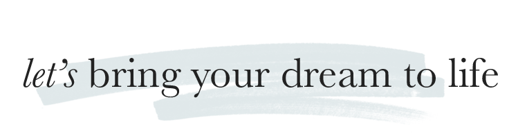 Let's bring your dream to life.png