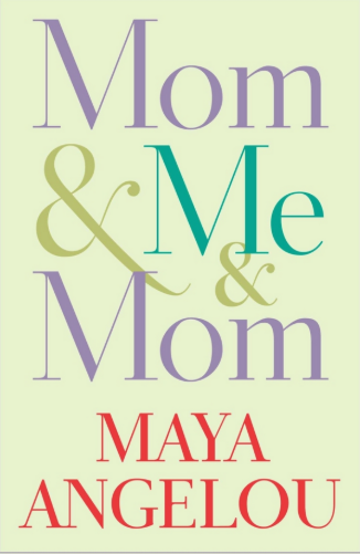 This months book is Mom & Me & Mom by Maya Angelou. -