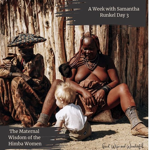 """Too many Mothers feel isolated, alone and misguided by how to raise their babies, we are largely disconnected from the natural world and our biological rhythms"". The Himba are a semi-nomadic, pastoralist tribe in the Northwest corner of Namibia bordering Angola. Samantha, Michael, and their 8-month ole daughter Sia traveled there for one of Michaels shoots as a travel photographer. This isn't just for Mothers to read, it's for everyone. Fathers, sisters, Uncles, neighbors. Community matters in raising a child. So read on...and be accountable for being great community. Link in bio for Samantha's incredible story and see the amazing photos. . . . . . #goodwiseandwonderful #liveinspired #namibia #samantharunkel #travel #travelphotography #traveling #travelfamily #travelers #mothers #motherhood #maternal #community #michaelrunkelphoto  @samantharunkel"