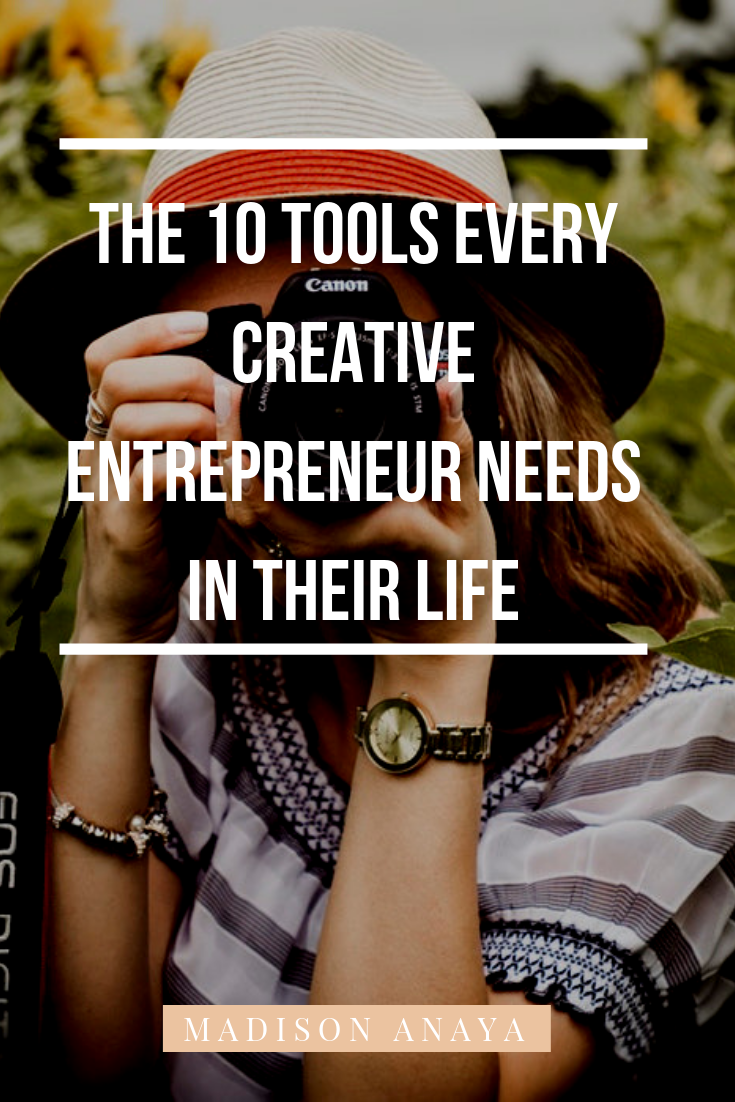 The Top 10 Tools Every Creative Entrepreneur Needs in Their Life