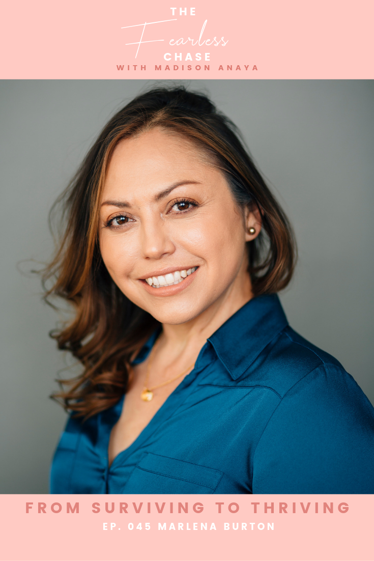 From Surviving to Thriving with Marlena Burton The Fearless Chase Podcast Madison Anaya