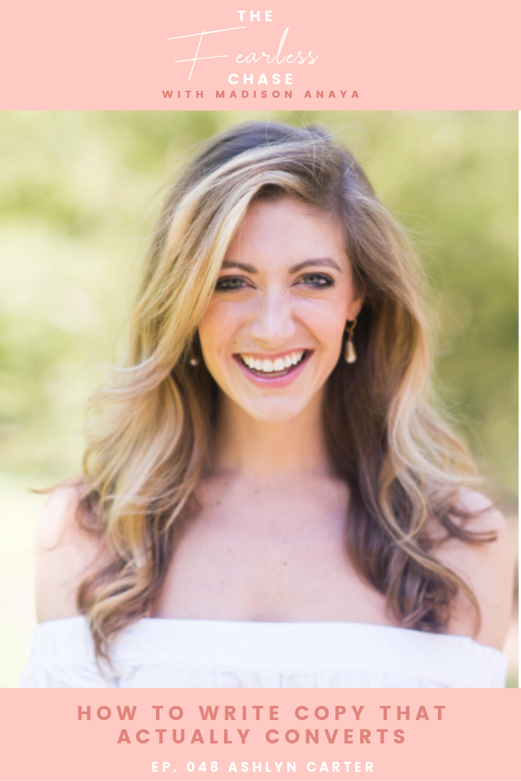 How to Write Copy That Actually Converts with Ashlyn Carter The Fearless Chase with Madison Anaya