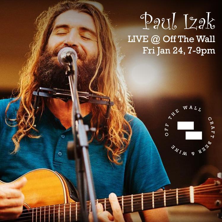 PAUL IZAK live @ off the wall - Friday January 25th, 2019 | 7pm-9pmOff The Wall Craft Beer & WineSouth Shore Market1170 Auahi StreetHonolulu, HI 96814https://www.instagram.com/paulizakmusic/https://www.youtube.com/user/PaulIzakMusic/videos