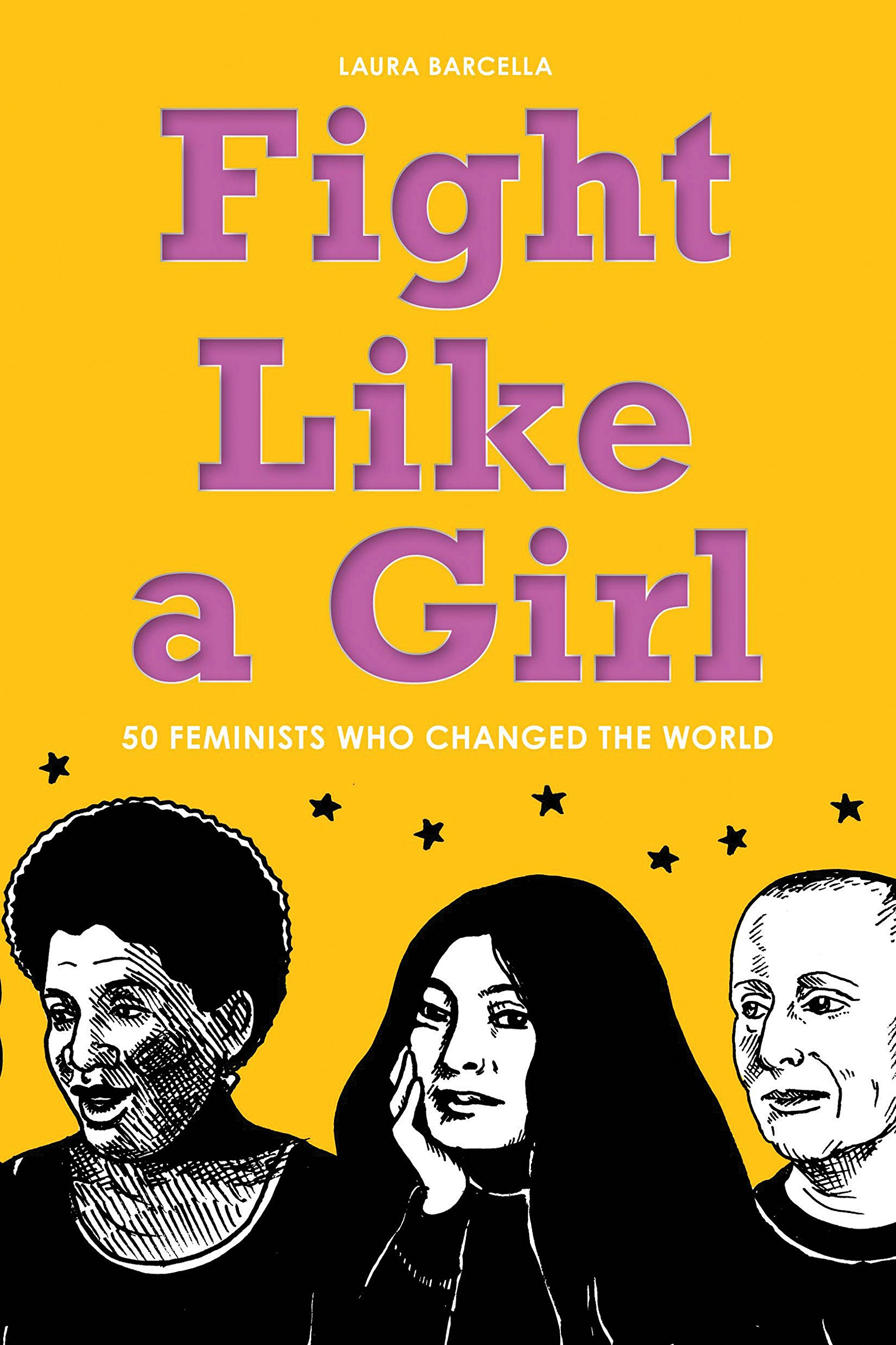 fight like a girl - 50 Feminists Who Changed the World(Zest Books, March 2016)