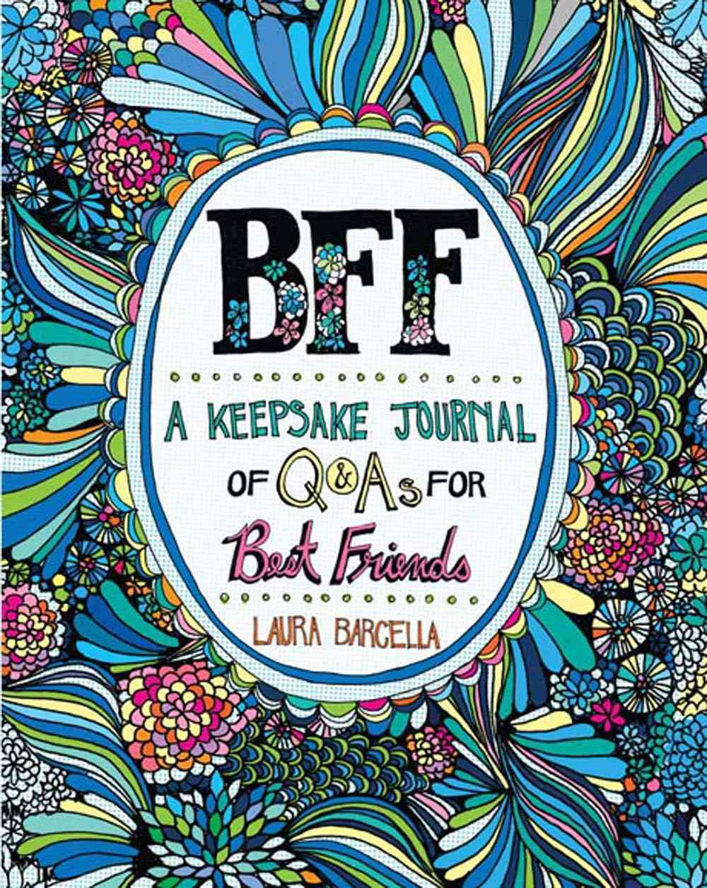 bff - A Keepsake Journal of Q&As for Best Friends(Sterling Children's Publishing, Jan. 2015)