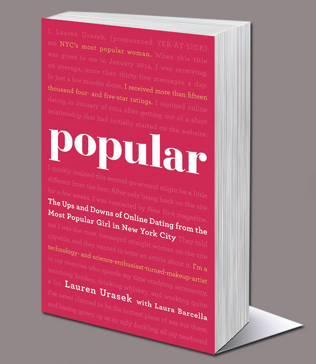 popular - The Ups and Downs of Online Dating From the Most Popular Girl in New York City(with Lauren Urasek; October 2015, Sterling)