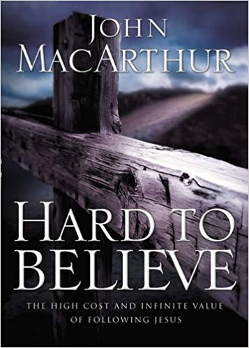 """hard to believe"" by John macarthur - This provocative title underscores the cost of discipleship. It is one thing to claim Christ and quite another to follow Him."