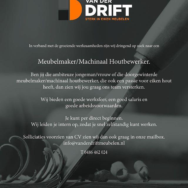 In verband met de groeiende werkzaamheden zijn wij dringend op zoek naar een #Meubelmaker/Machinaal Houtbewerker. Ben jij die ambiteuze jongeman/vrouw of die doorgewinterde meubelmaker/machinaal houtbewerker, die ook een passie voor eiken hout heeft, dan zien wij jou graag ons team versterken. Wij bieden een goede werksfeer, een goed salaris en goede arbeidsvoorwaarden. Je kunt per direct beginnen. Wij leiden je intern op, zodat je snel zelfstandig kunt werken. Solliciaties voorzien van CV zien wij dan ook graag in onze mailbox. info@vanderdriftmeubelen.nl T 0486 462 024