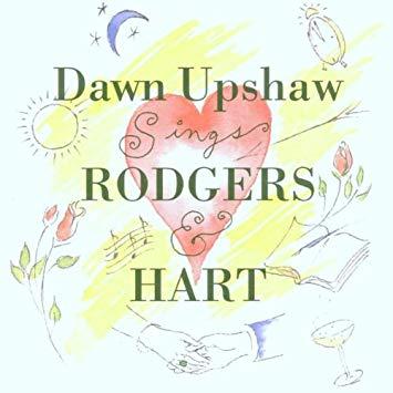 Dawn Upshaw: Rodgers & Hart