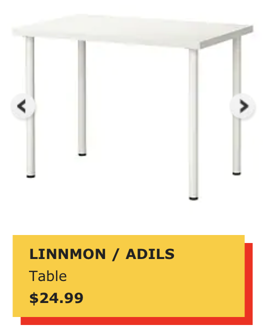 - This table has may variations but this particular one is pretty inexpensive. I like this table paired with high stools or chairs or even possibly used as a standing table.