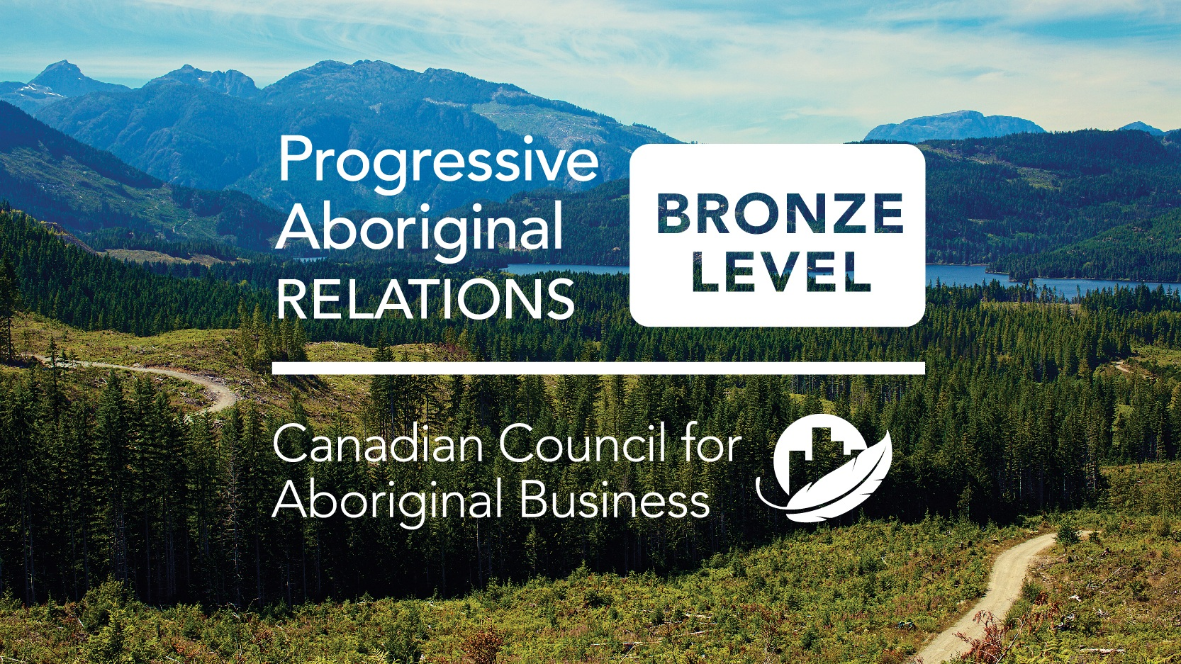 PROGRESSIVE ABORIGINAL RELATIONS CERTIFICATION EXPANDED TO ALL MOSAIC-MANAGED LANDS  On June 17, 2019, we were pleased to announce the expansion of our bronze-level Progressive Aboriginal Relations certification to all lands we manage. This certification from the Canadian Council for Aboriginal Business signals that Mosaic Forest Management is a committed partner with the policies, systems, and resources dedicated to achieving positive outcomes in our indigenous relationships. We also established a fund to advance Indigenous language revitalization.  You can find more information here .