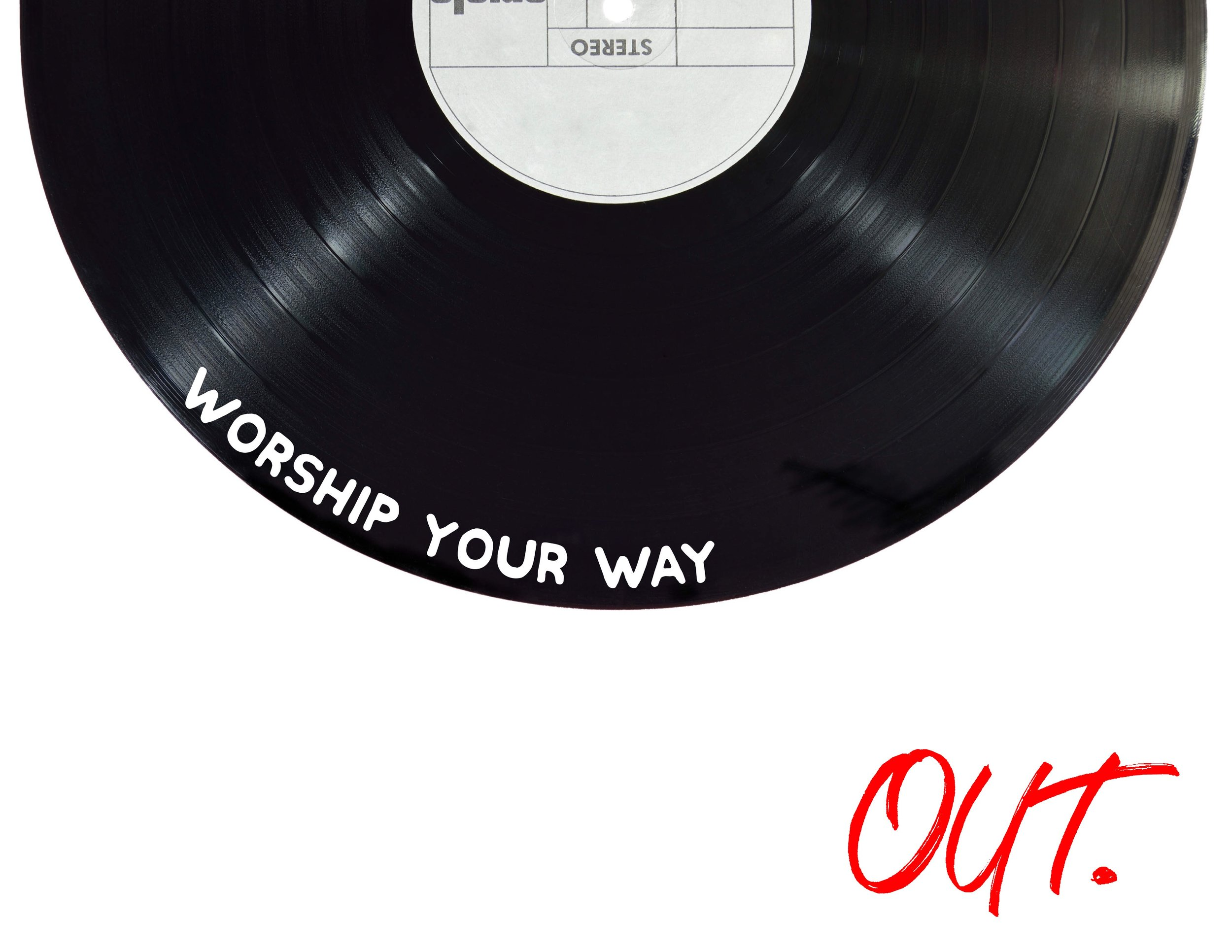 Worship Way Out.jpg