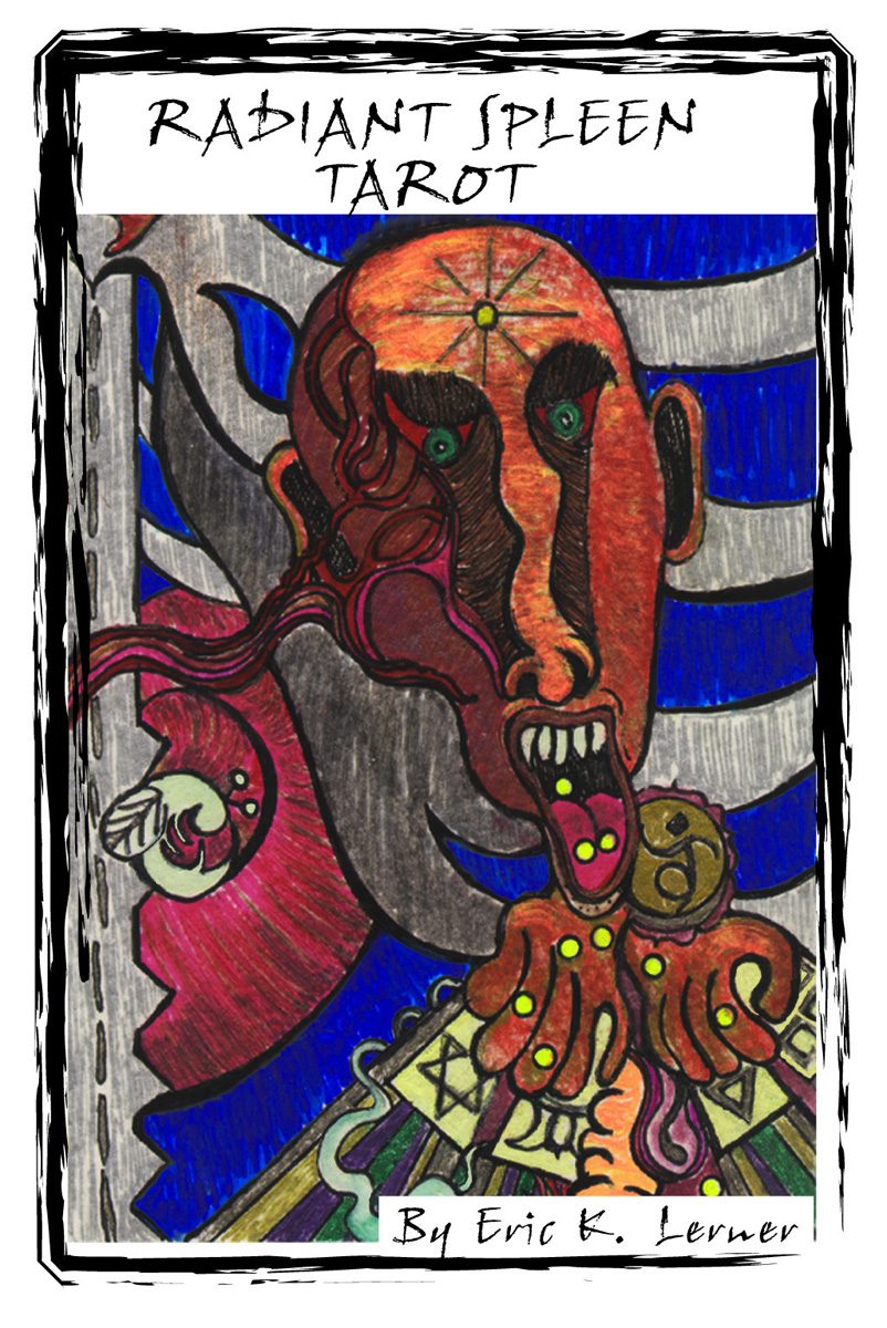 Radiant Spleen Tarot by Eric K. Lerner