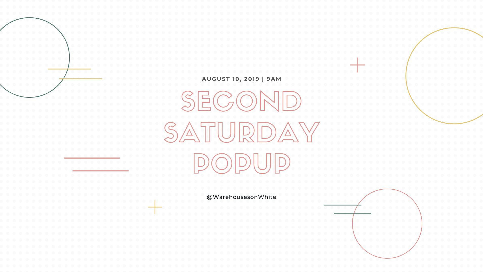 Second Saturday Vendor Pop-Up, August 10th