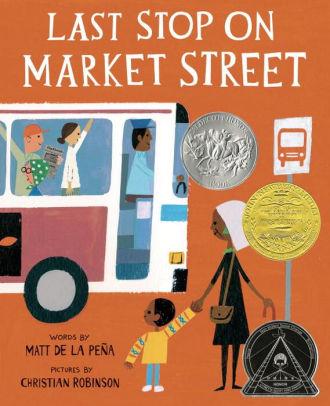 Last Stop on Market Street by Matt de la Peña, Christian Robinson (Illustrator)