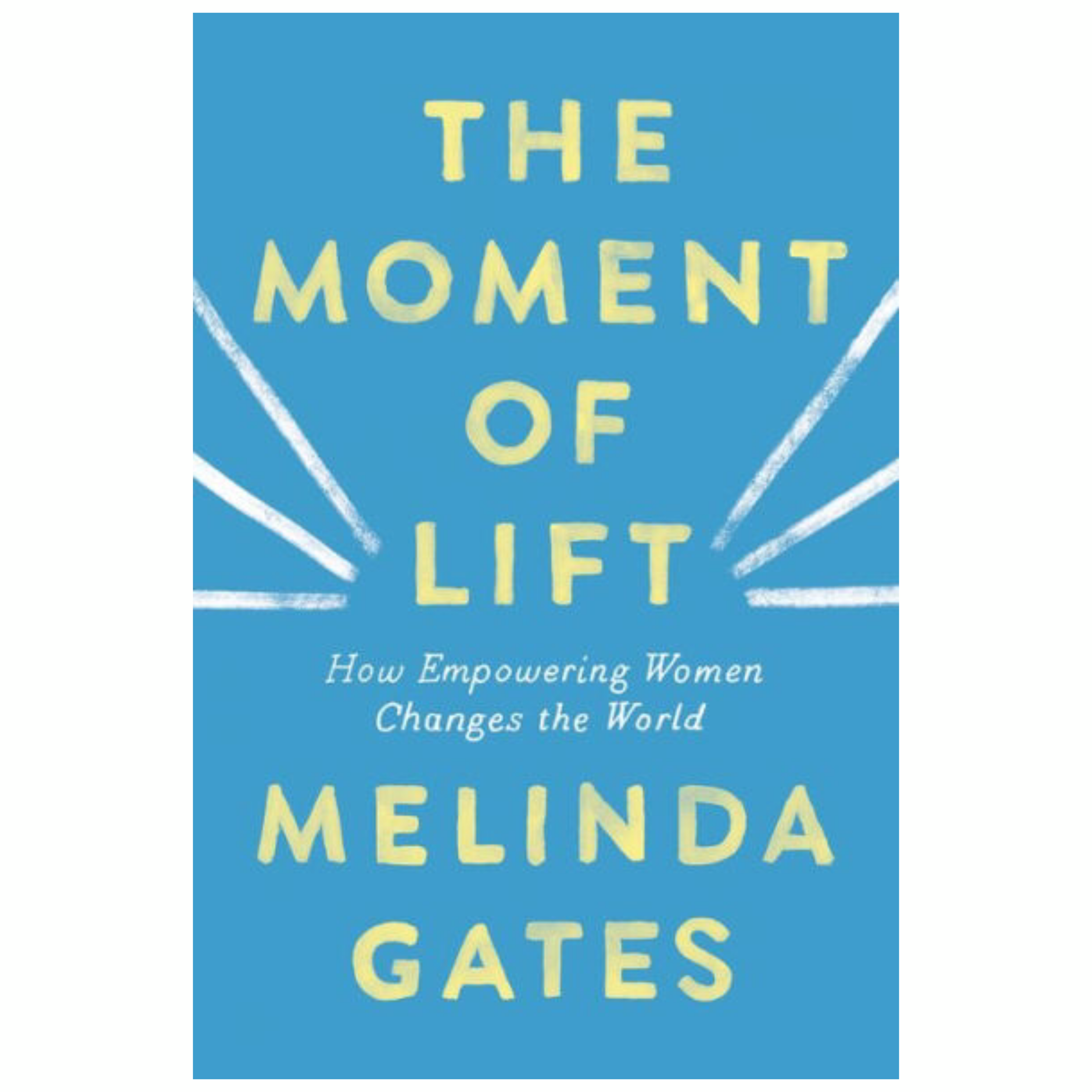 The Moment of Lift by Melinda Gates | Cedar + Surf Must Read List