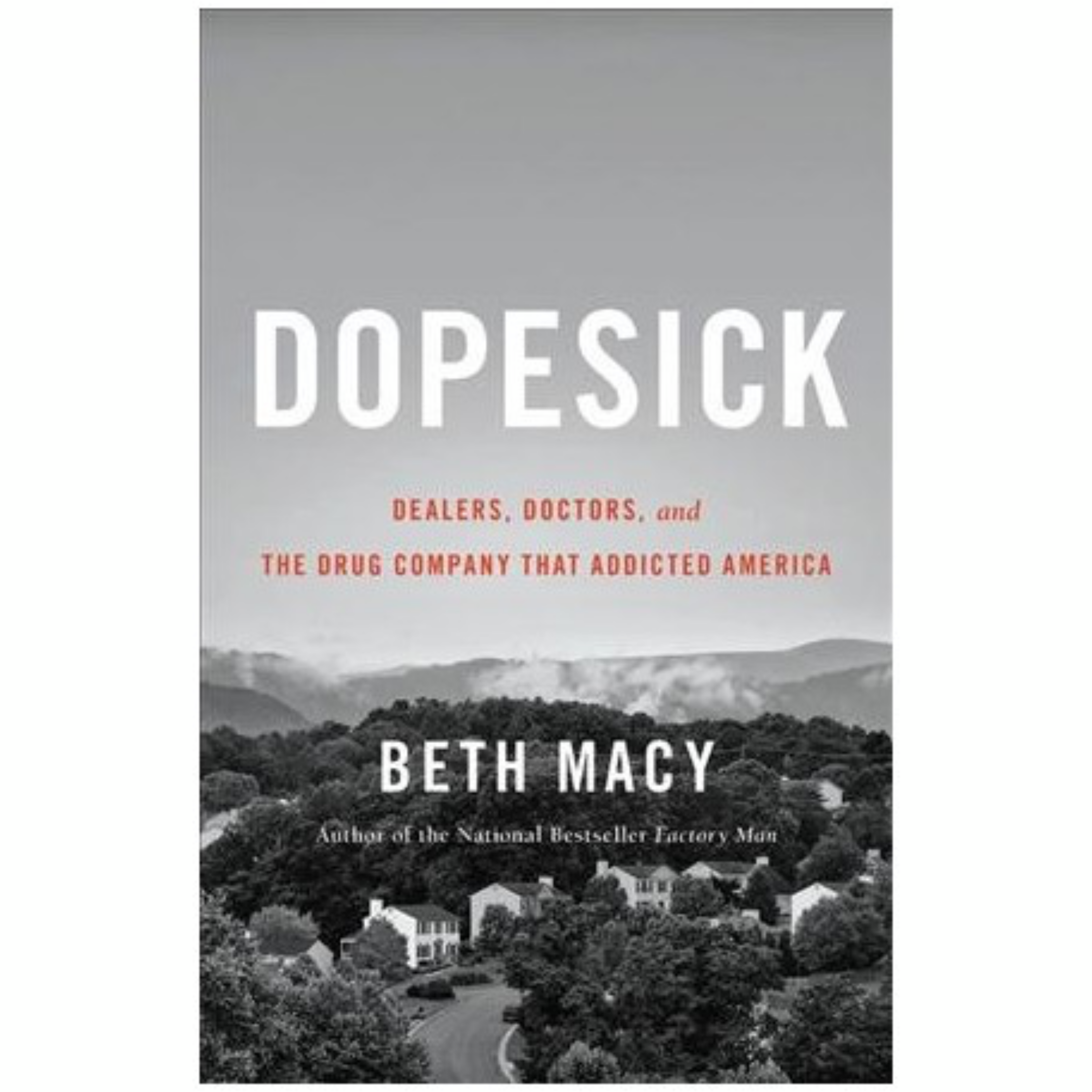 Dopesick by Beth Macy   Cedar + Surf Must Read List