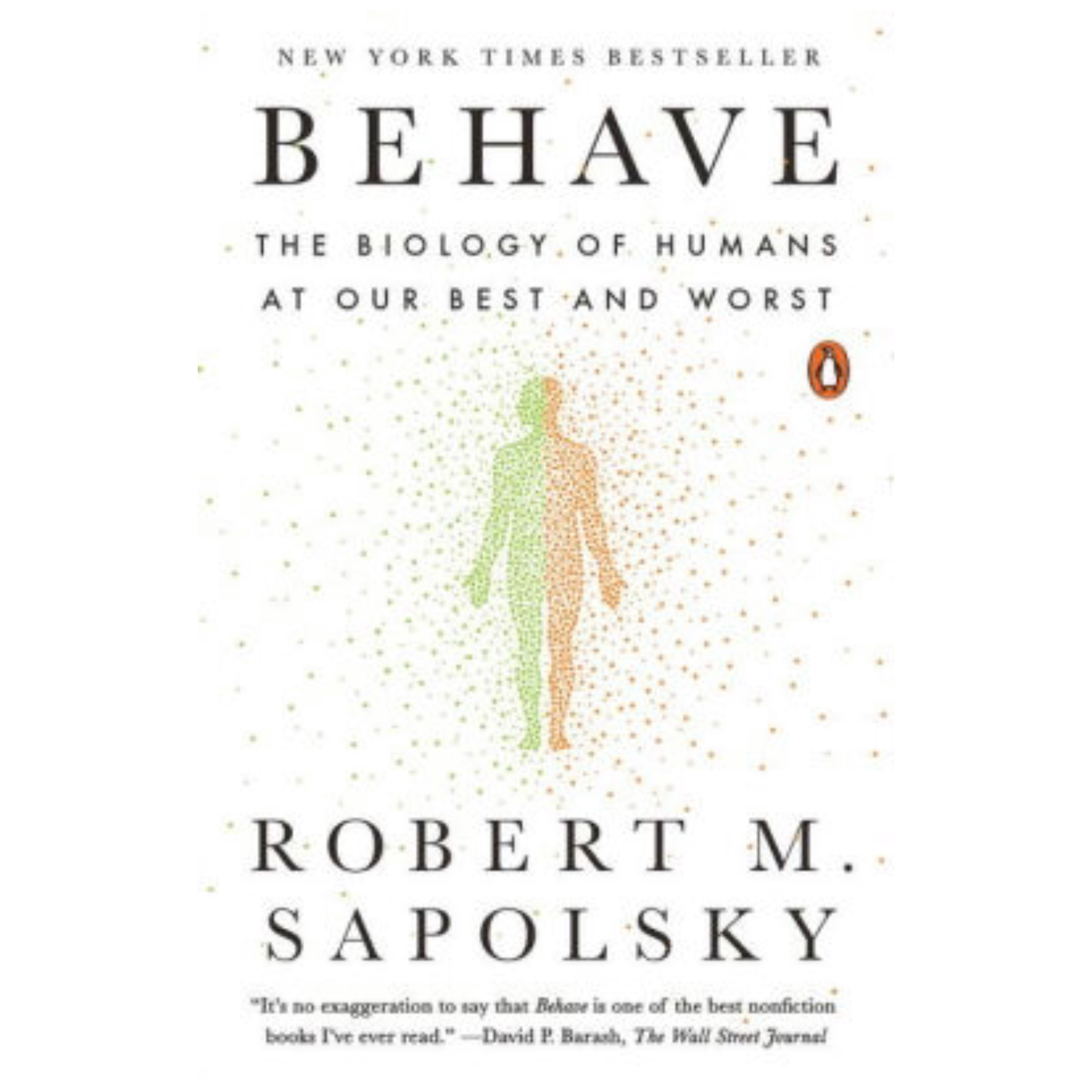 Behave: The Biology of Humans at Our Best and Worst by Robert Sapolsky | Cedar + Surf Must Read List