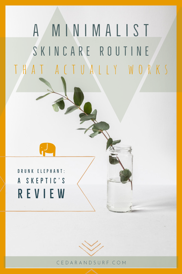 Drunk Elephant: A Minimalist Skincare Routine that Actually Works | Cedar + Surf