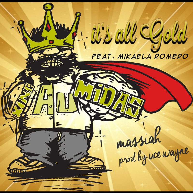 IT'S ALL GOLD - Single from Massiah & Uce Wayne ft. Mikaela Romero.iTunesSoundCloudSpotify