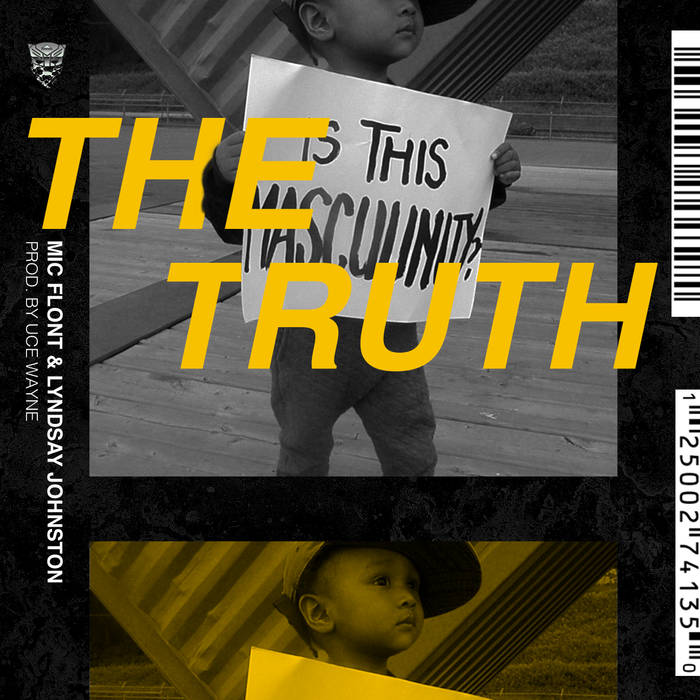 The Truth - Mic Flont ft. Lyndsay Johnston, Prod. Uce WayneBandCampiTunesSoundCloudSpotify