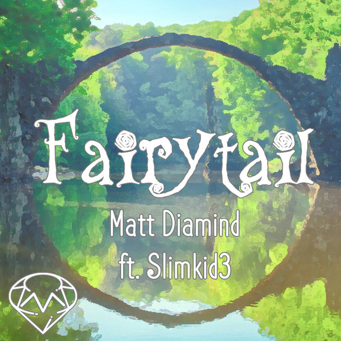 FairyTAil - Single from Matt Diamind ft. Slimkid3iTunesSoundCloudSpotify