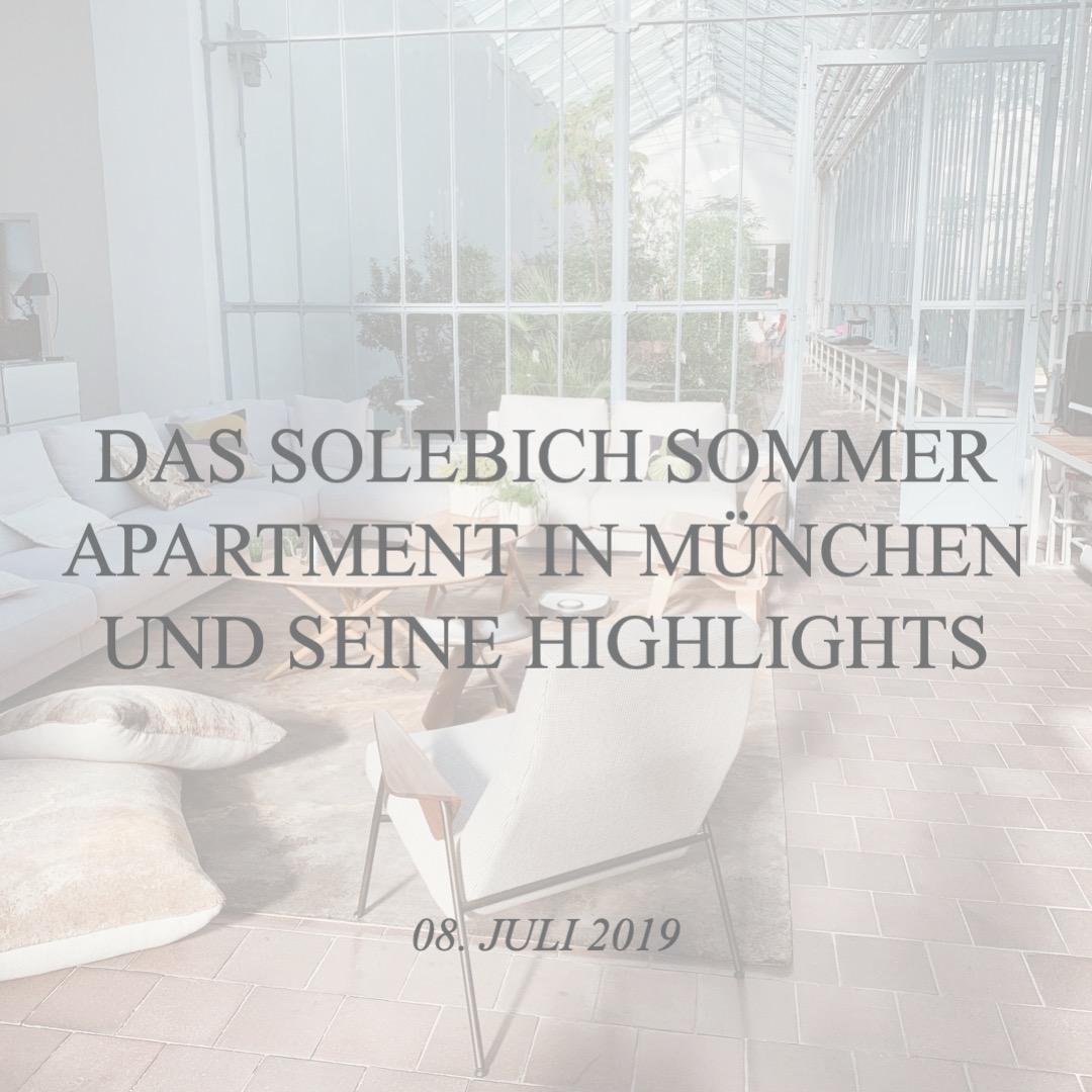 Das Solebich Sommer Apartment in München und seine Highlights
