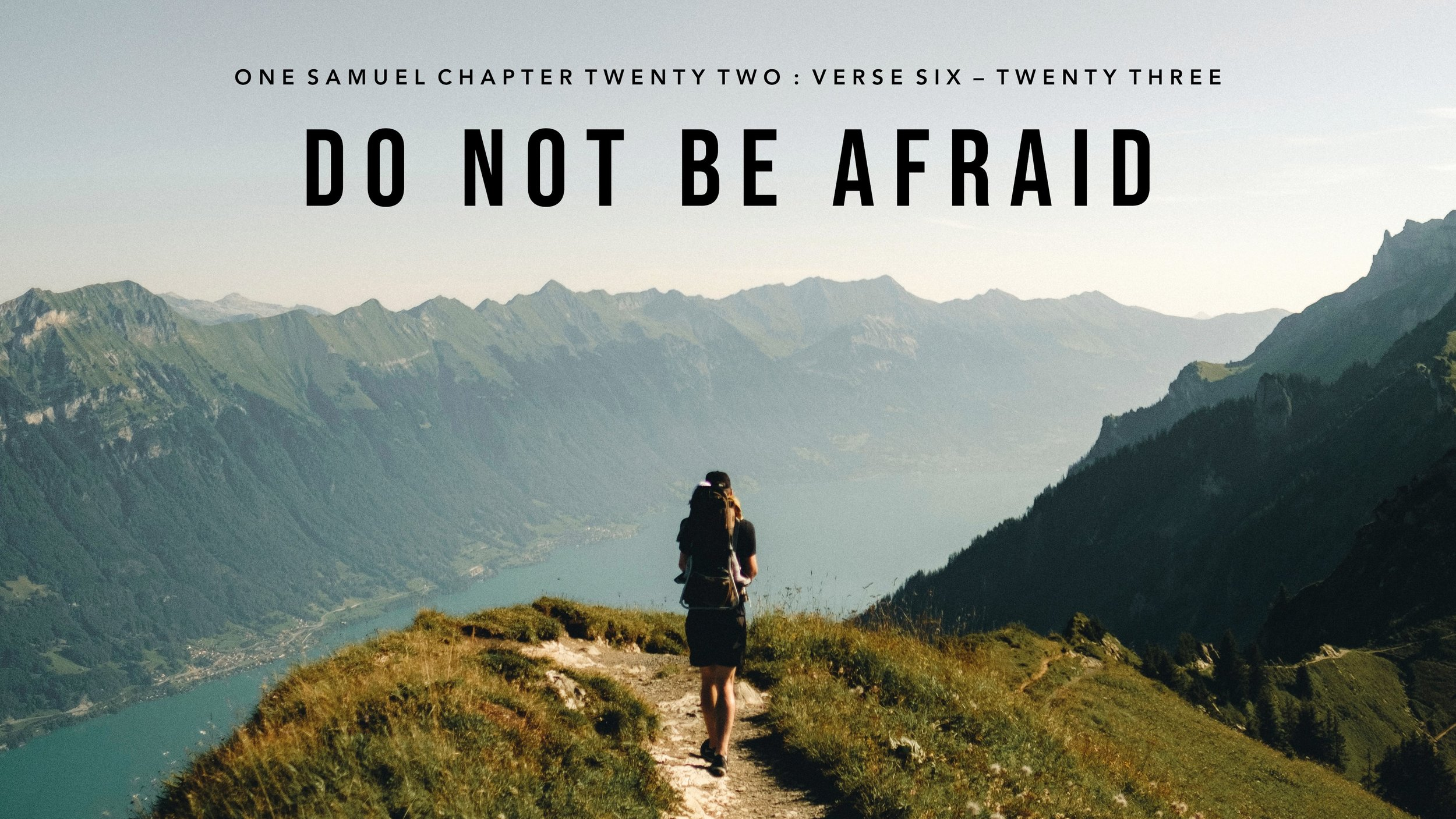 Do Not Be Afraid - 1 Samuel 22: 6-23