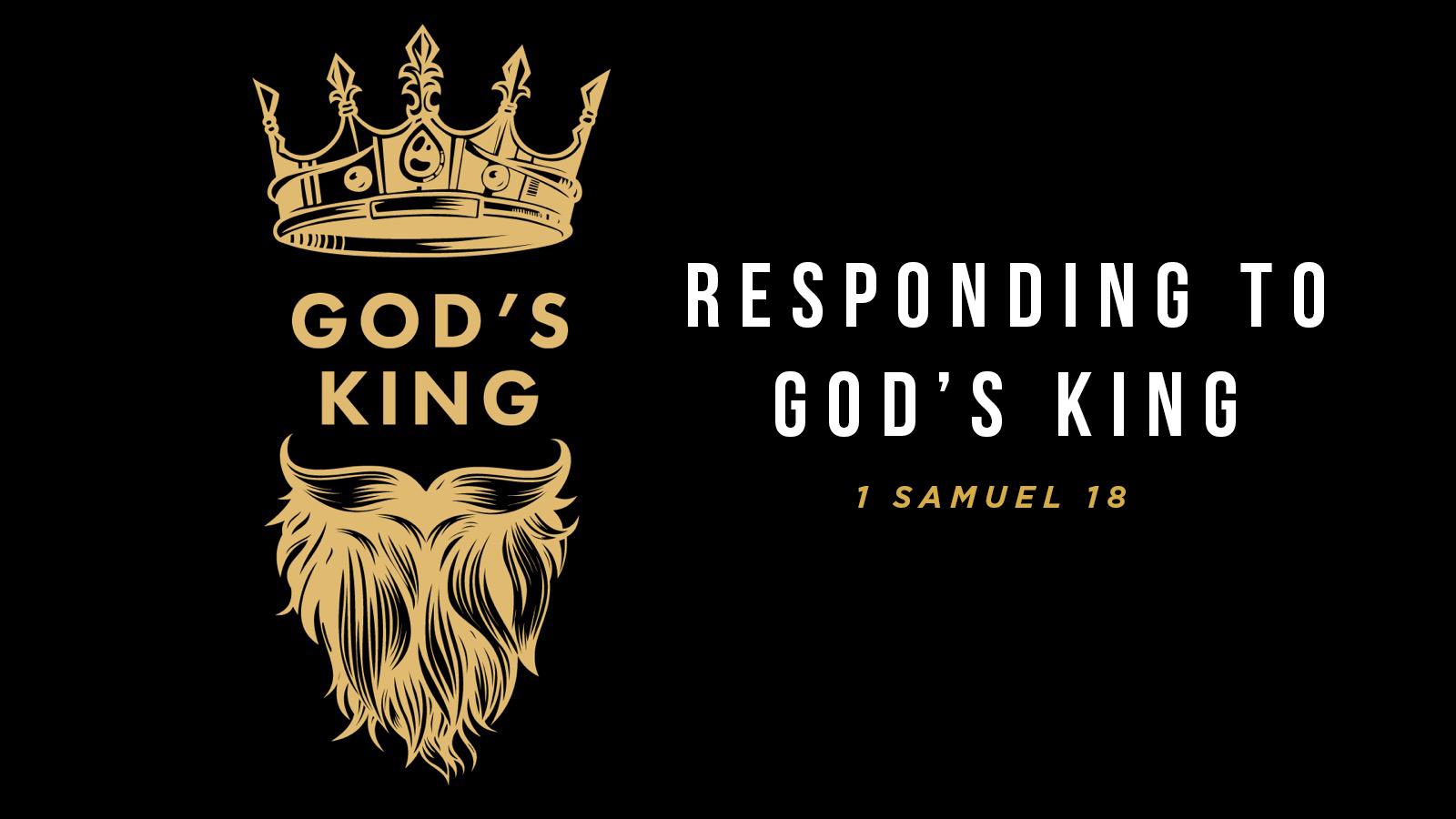 Responding to God's King
