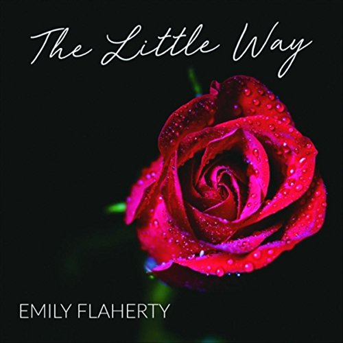 The Little Way by Emily Flaherty