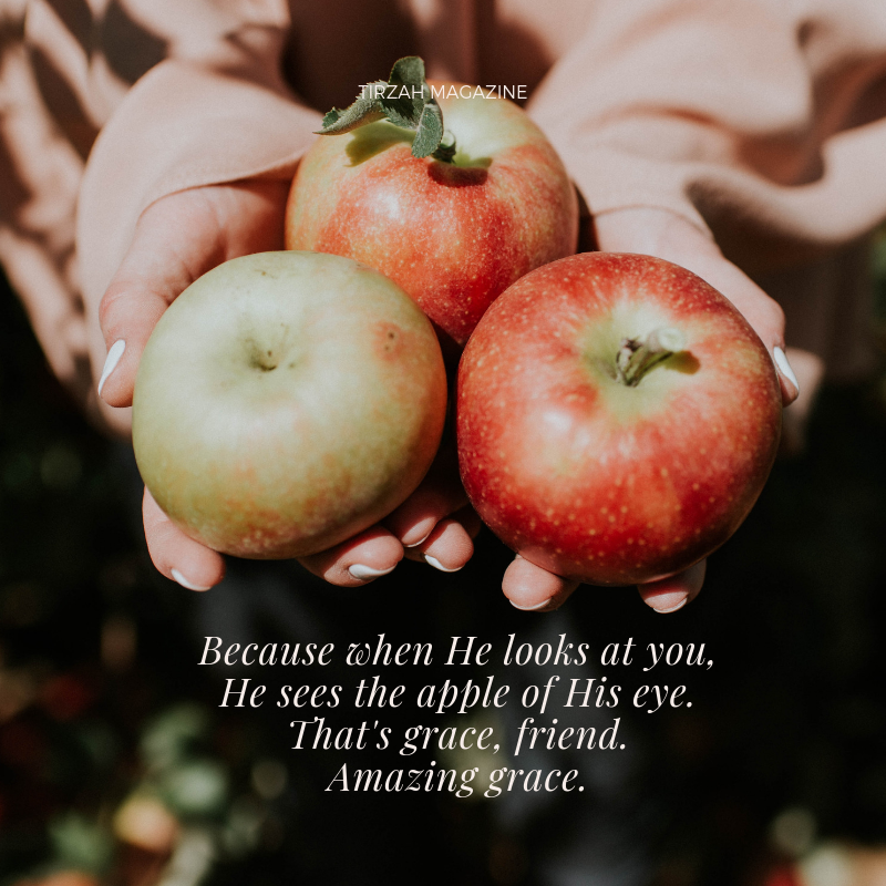What it means to be the apple of His eye (via Tirzah Magazine).png
