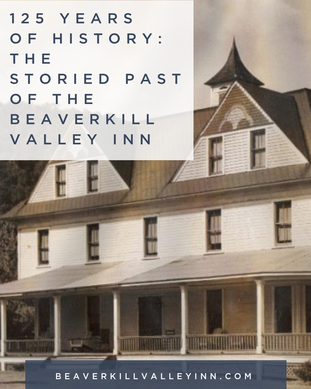 125 years of history_ the storied history of the beaverkill valley inn.jpg