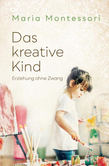 Das kreative Kind – Maria Montessori