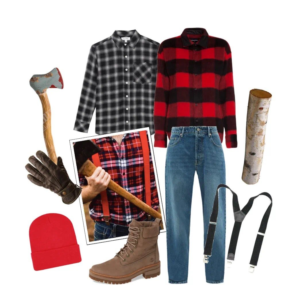 LUMBERJACK - Plaid shirt + boyfriend jeans+ hiking boots or Timberlands + red beanie+ worker's gloves + suspenders+ a (toy) axe or a log