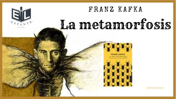 Lee    aquí    la reseña completa de La metamorfosis de Franz Kafka