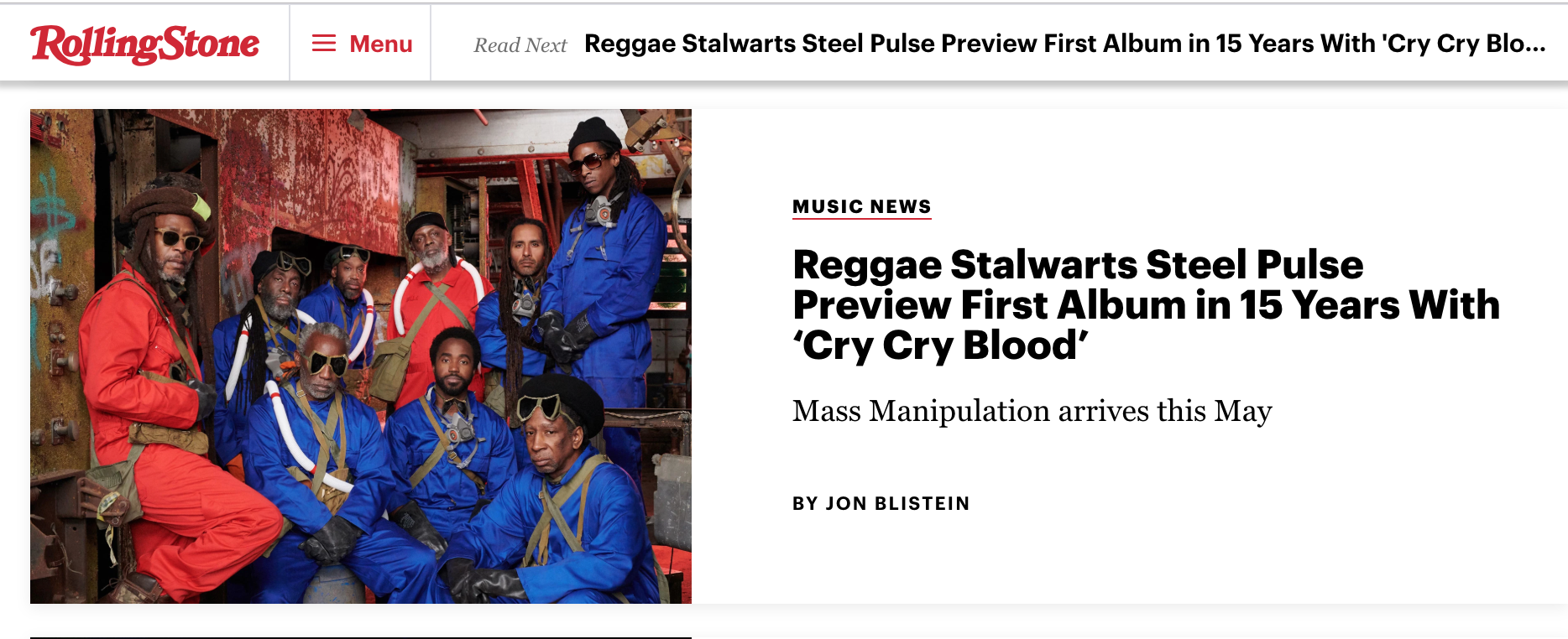 """British reggae outfit Steel Pulse unveiled the lead single, """"Cry Cry Blood,"""" for their first album in 15 years,  Mass Manipulation , out May 17th via Rootfire Cooperative and the band's own imprint, Wiseman Doctrine.  """"Cry Cry Blood"""" is a meditative rocker with deftly placed horns, guitars and strings bubbling up above the song's thumping groove. Singer David Hinds' lyrics touch on injustice and violence, but end with a revolutionary call as he sings, """"The whole world's taking advantage/While we stand aside and look/It was prophesied we'd rise again/Just take a second look.""""   Mass Manipulation  marks Steel Pulse's first album since 2004's  African Holocaust . Hinds said of the new LP, """"For when it comes to addressing the current issues of the world, we hope that this album will be able to sharpen the minds of man to uproot all negativity, and foster embracement; presenting each and every one of us a higher level of consciousness for a harmonious future.""""  In the years since  African Holocaust , Steel Pulse has released a handful of singles such as   """"Put Your Hoodies On (4 Trayvon),""""   in honor of Trayvon Martin, and   """"Paint it Black,""""   which was released in 2013 to mark what would have been the 100th birthday of Rosa Parks.  Steel Pulse will embark on a massive   world tour   this spring in support of  Mass Manipulation . The group's North American leg kicks off March 30th at the Warfield in San Francisco and runs through September 1st, where they'll play the Dry Diggings Festival in Placerville, California. The group plans to announce more tour dates soon."""