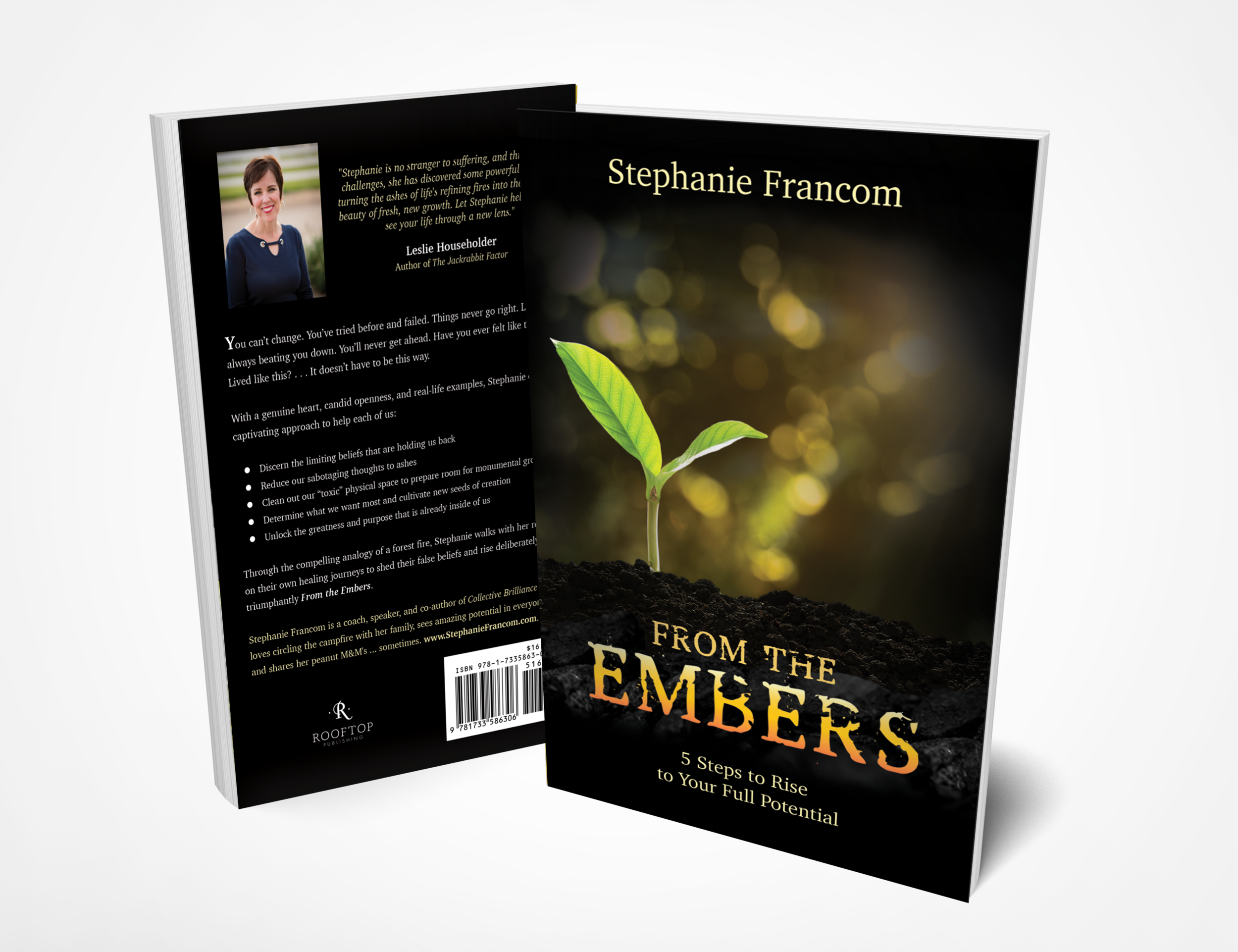 From the Embers: 5 Steps to Rise to Your Full Potential $14.95 Click to purchase on Amazon