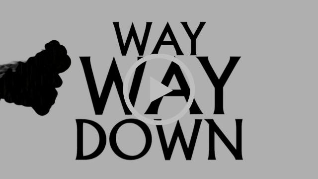 7 -waywaydown.png