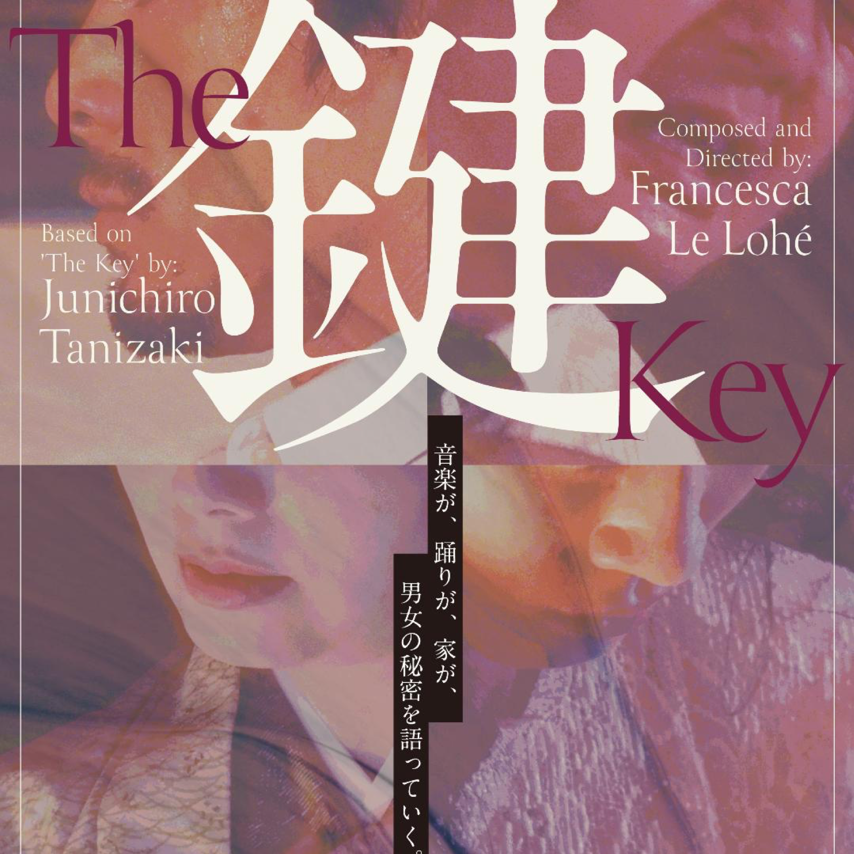 THE鍵KEY is a site-specific, Anglo-Japanese, dramatic musical work inspired by Junichiro Tanizaki's 'The Key' (1956) by composerFrancesca Le Lohé -