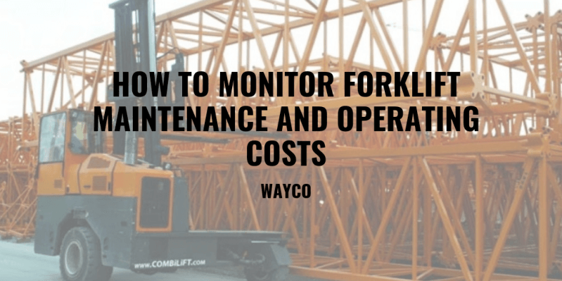How to Monitor Forklift Maintenance and Operating Costs.png