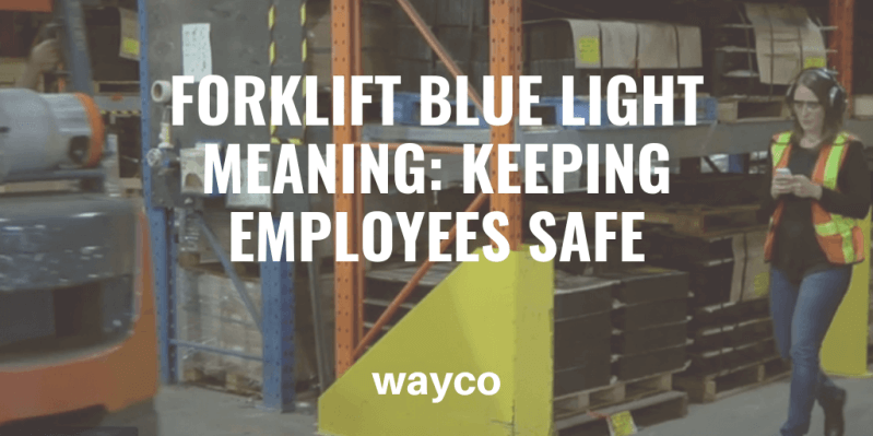 Forklift Blue Light Meaning Keeping Employees Safe.png